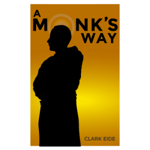 a-monks-way-book-clark-eide-book-product-image2